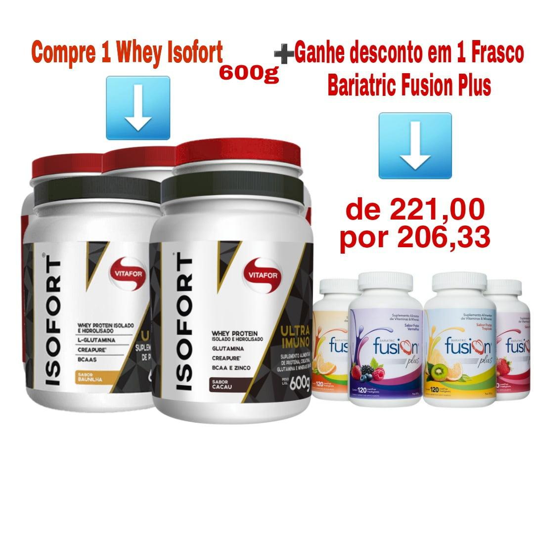 Whey Protein Isofort - Vitafor - 600g + Bariatric Fusion Plus 120 Pastilhas Mastigáveis